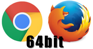 Chrome Firefox 64bit