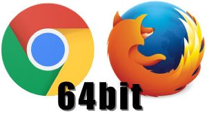Chrome Firefox 64bit